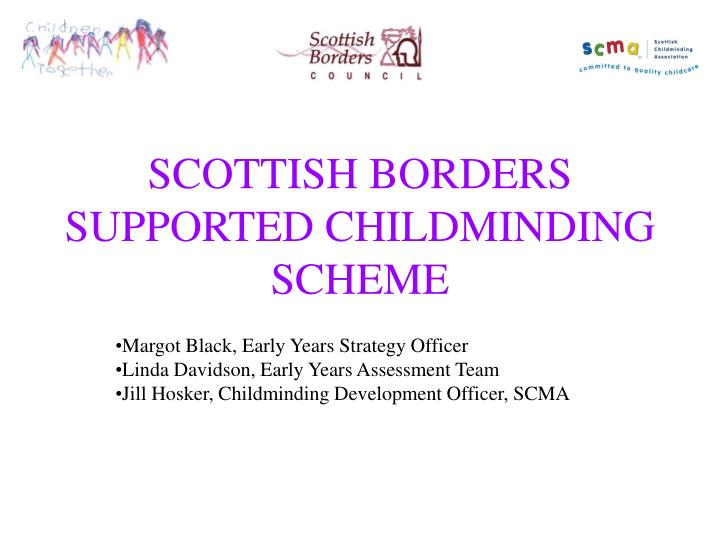 scottish borders supported childminding scheme n.