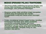modus operandi pelaku trafficking