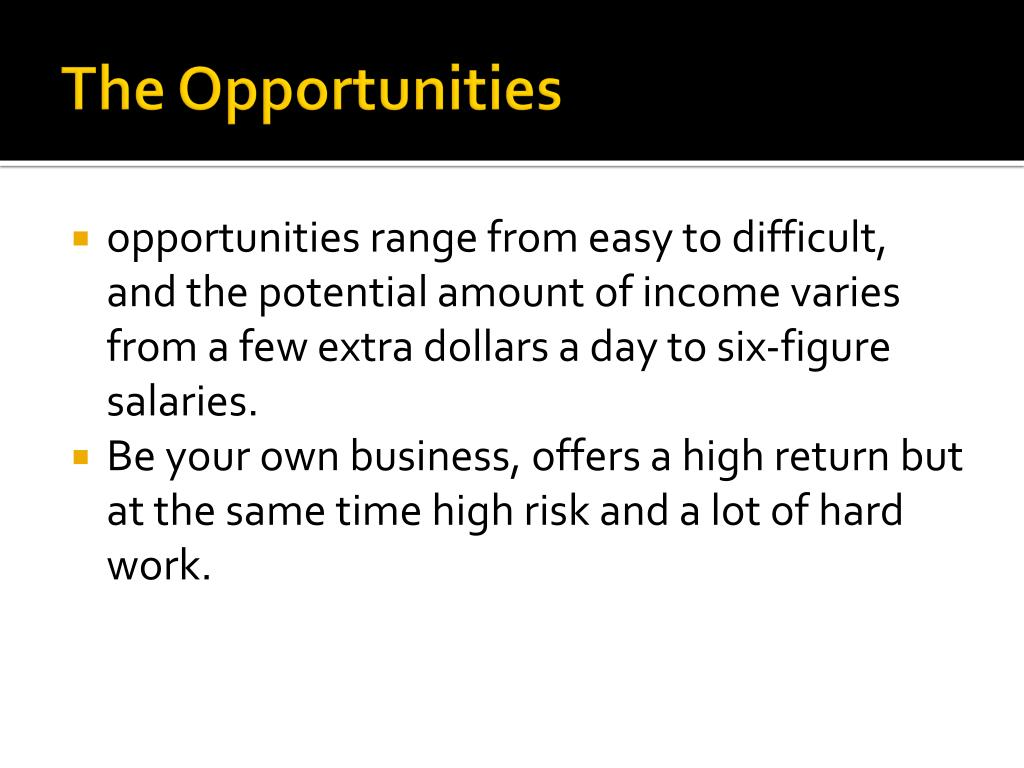 The Opportunities
