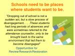 schools need to be places where students want to be