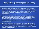 artigo 88 promulga o e veto