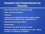 impaktu hosi dependensia ba petroleu