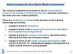 understanding the new digital media environment