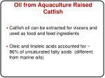 oil from aquaculture raised catfish