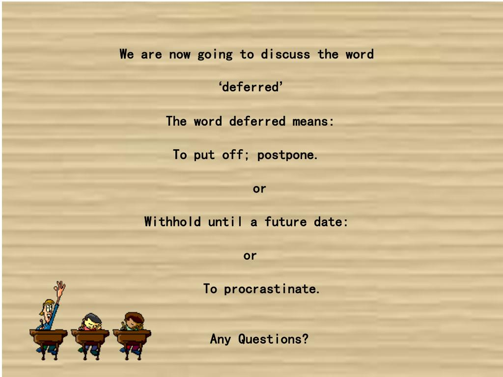 We are now going to discuss the word