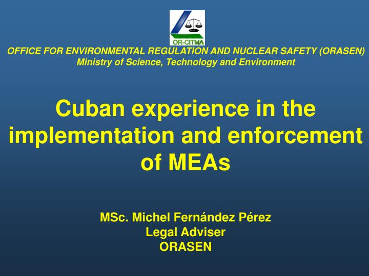 OFFICE FOR ENVIRONMENTAL REGULATION AND NUCLEAR SAFETY (ORASEN)