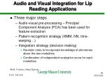 audio and visual integration for lip reading applications