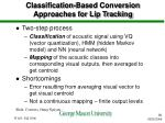 classification based conversion approaches for lip tracking