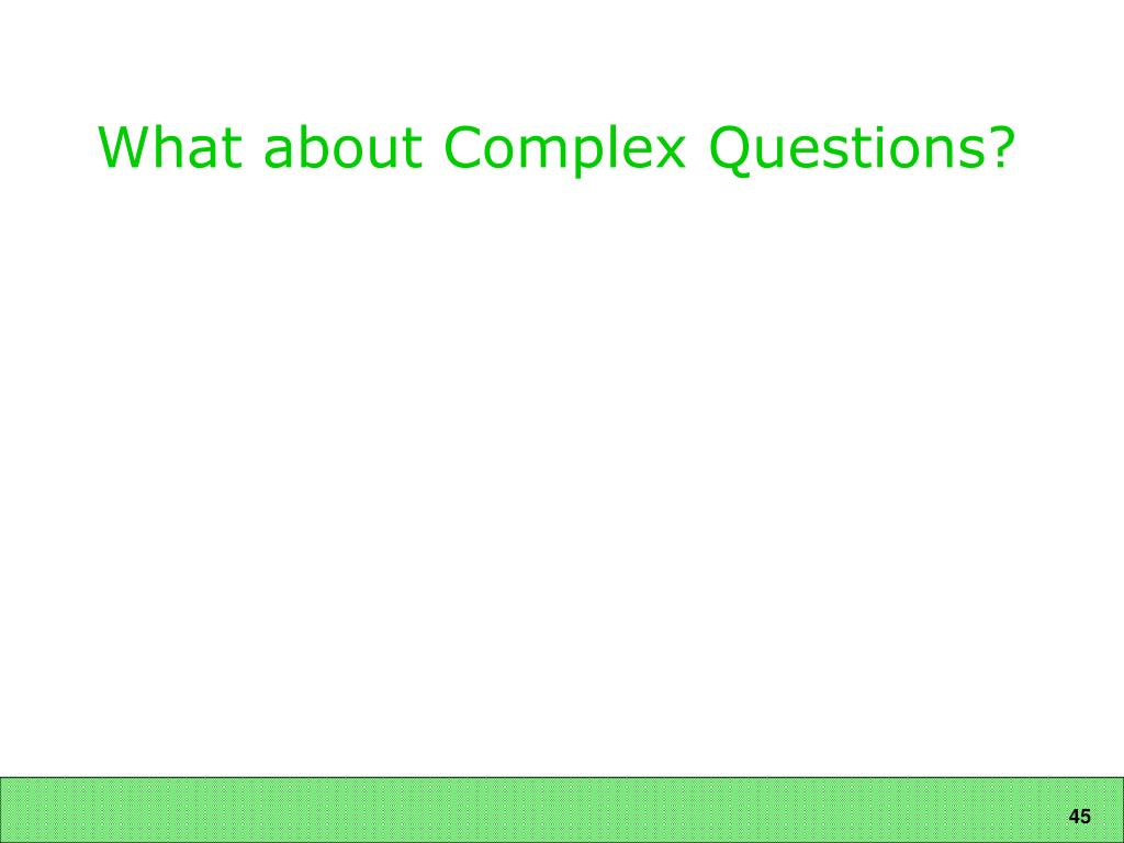 What about Complex Questions?