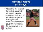 softball glove 1 4 1b c