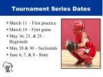 tournament series dates