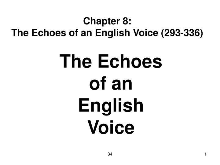 Chapter 8 the echoes of an english voice 293 336