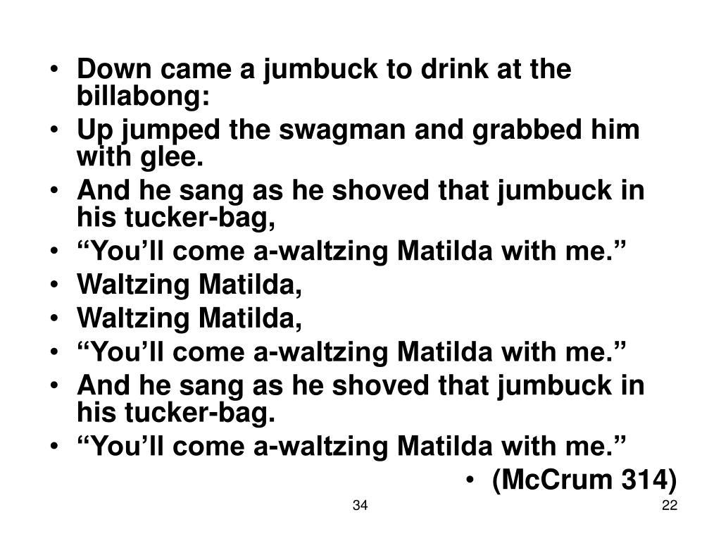 Down came a jumbuck to drink at the billabong: