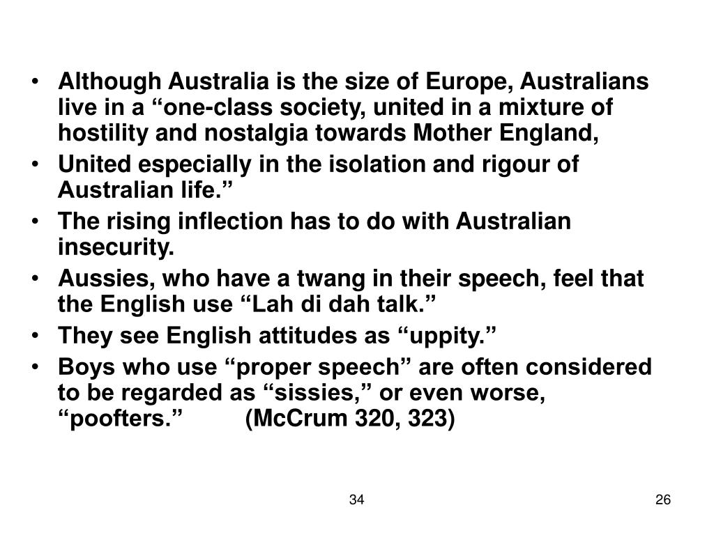 """Although Australia is the size of Europe, Australians live in a """"one-class society, united in a mixture of hostility and nostalgia towards Mother England,"""