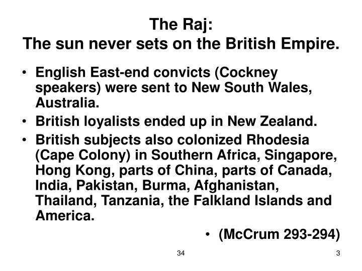 The raj the sun never sets on the british empire