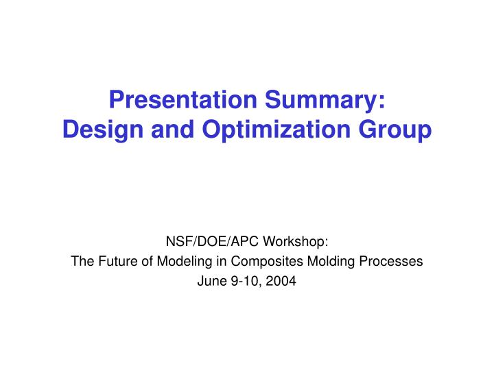 presentation summary design and optimization group n.