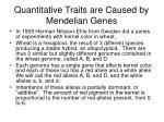 quantitative traits are caused by mendelian genes