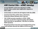 aim central site edmz standup