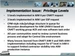 implementation issue privilege levels