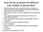 how do we evaluate the different trait models of personality