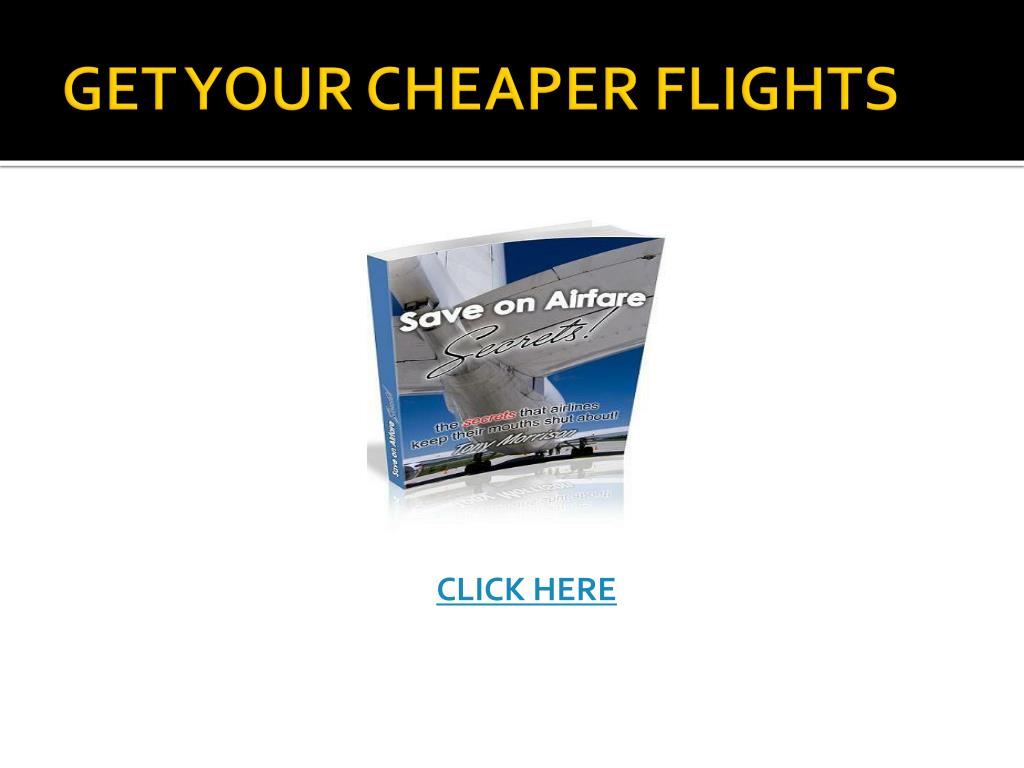 GET YOUR CHEAPER FLIGHTS