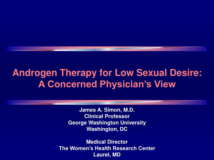 androgen therapy for low sexual desire a concerned physician s view n.