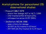 acetylcysteine for paracetamol od observational studies