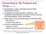 accounting for by products and scrap slide 1 of 3