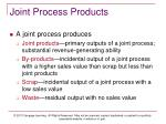 joint process products