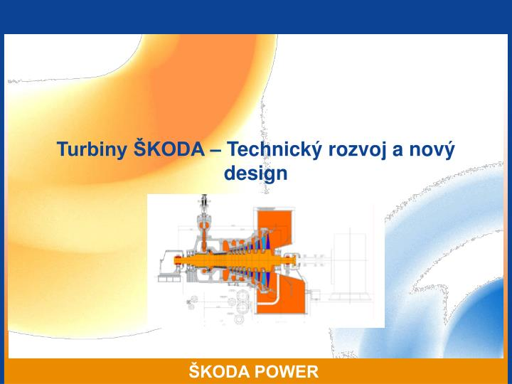 turbiny koda technick rozvoj a nov design n.