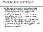 week iv teori teori politik
