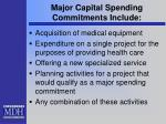 major capital spending commitments include