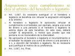 asignaciones cuyo cumplimiento se deja al arbitrio del heredero o legatario