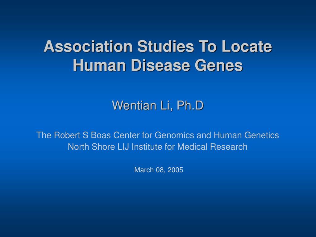 association studies to locate human disease genes l.
