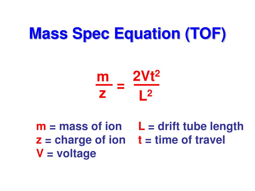 Mass Spec Equation (TOF)
