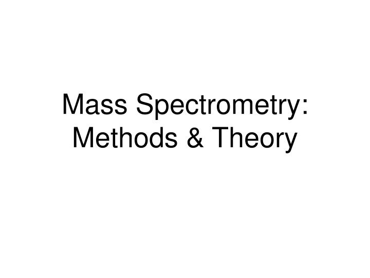 Mass spectrometry methods theory