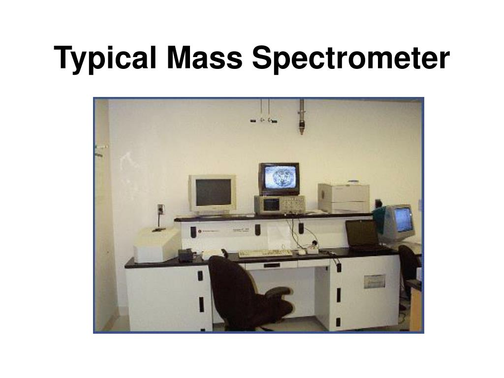 Typical Mass Spectrometer