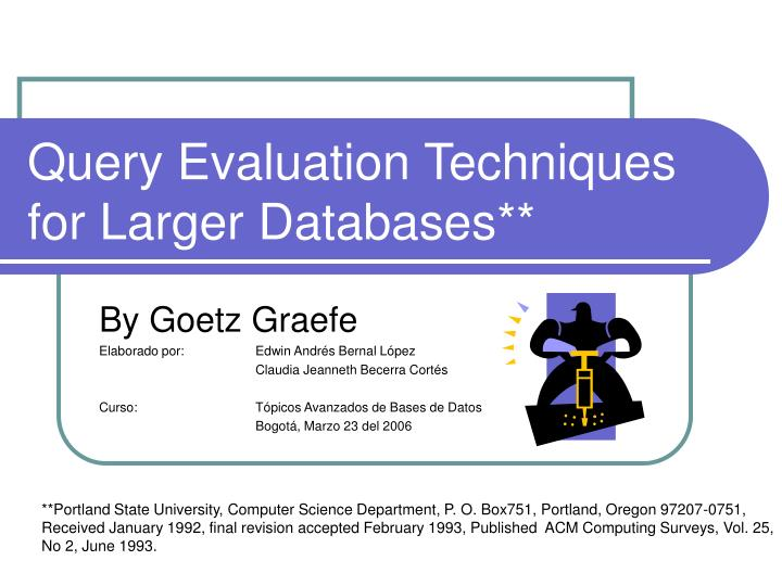 query evaluation techniques for larger databases n.