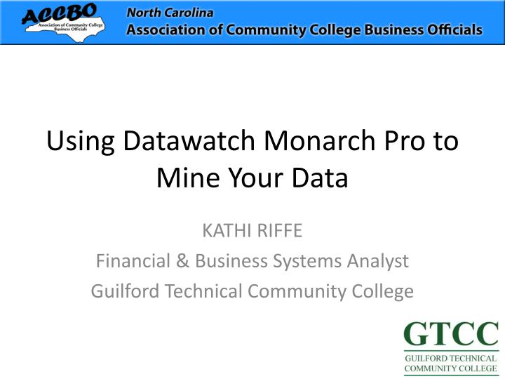 using datawatch monarch pro to mine your data n.