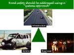 road safety should be addressed using a systems approach