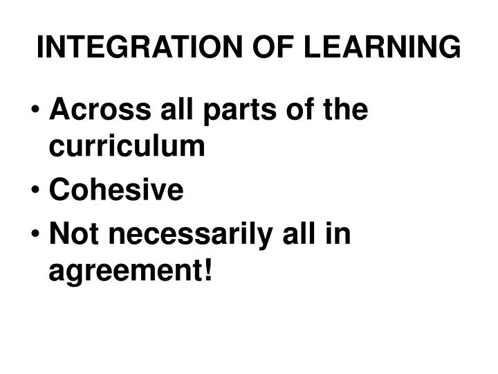 INTEGRATION OF LEARNING
