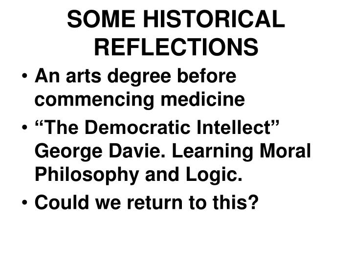 SOME HISTORICAL REFLECTIONS