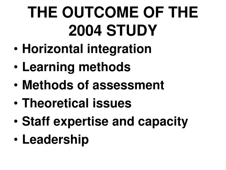 THE OUTCOME OF THE 2004 STUDY