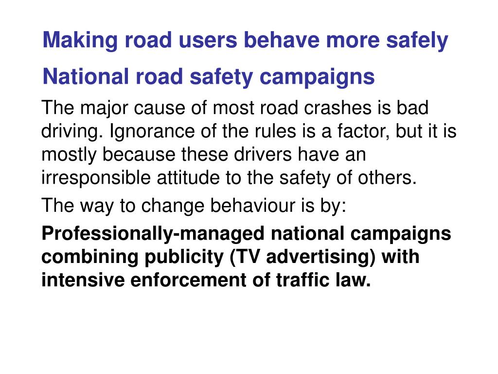 Making road users behave more safely