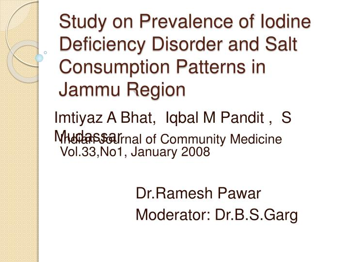 study on prevalence of iodine deficiency disorder and salt consumption patterns in jammu region n.