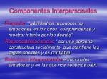 componentes interpersonales