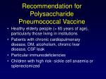 recommendation for polysaccharide pneumococcal vaccine