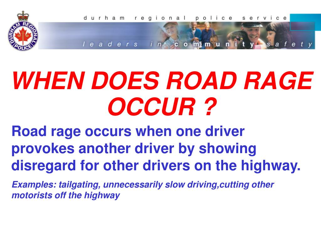 WHEN DOES ROAD RAGE OCCUR ?