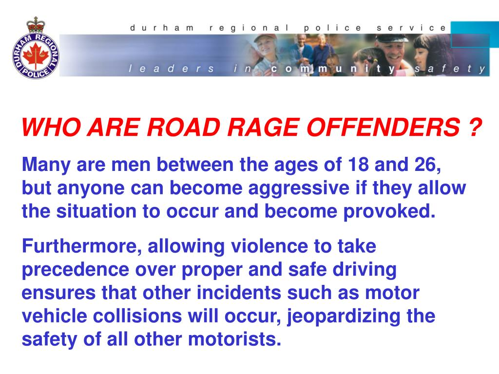 WHO ARE ROAD RAGE OFFENDERS ?