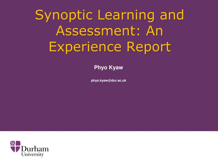 synoptic learning and assessment an experience report n.